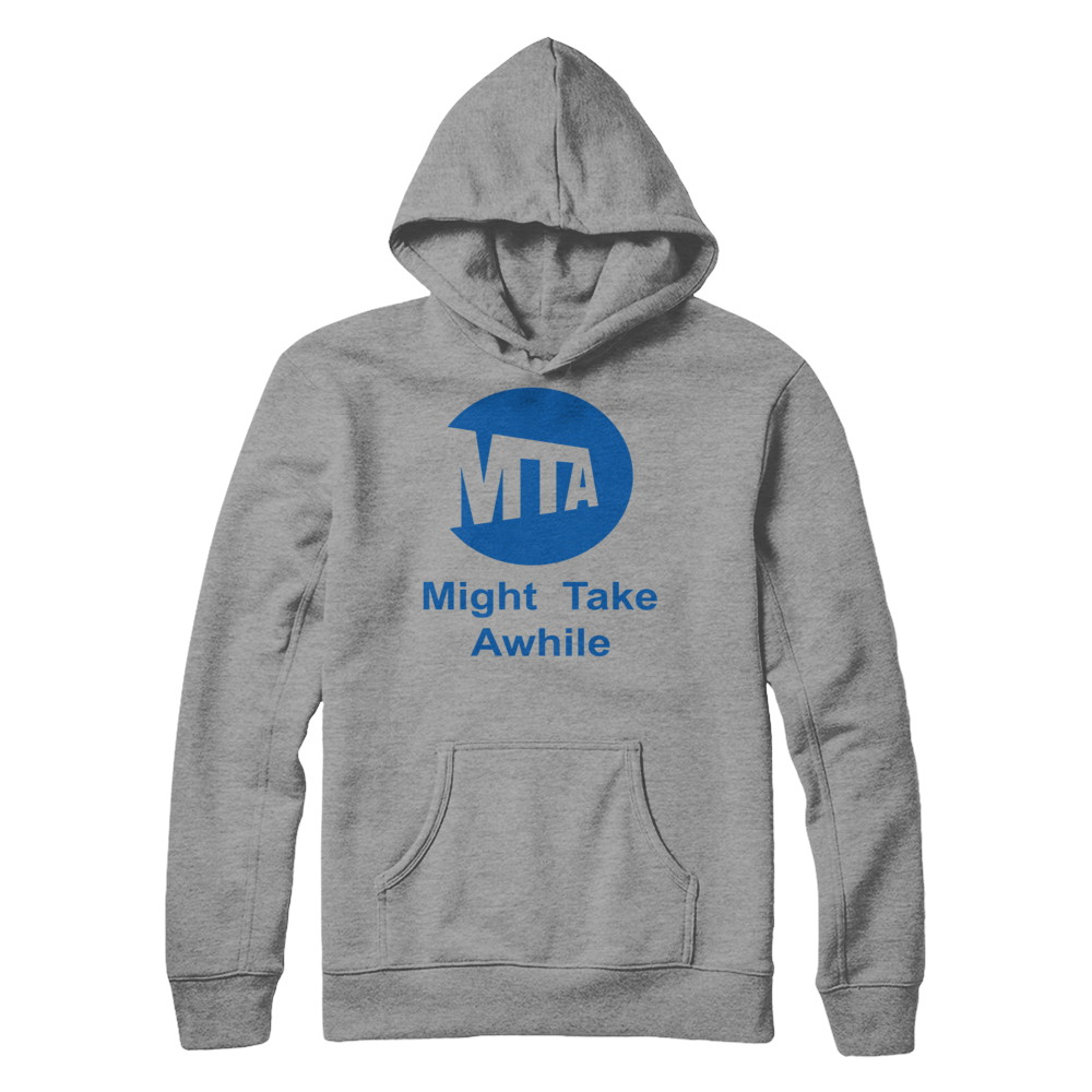 MTA - Might Take Awhile