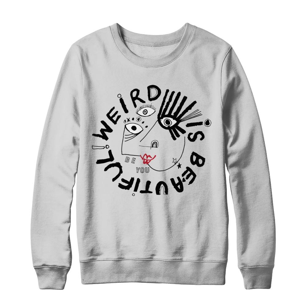 Weird Is Beautiful Sweatshirt
