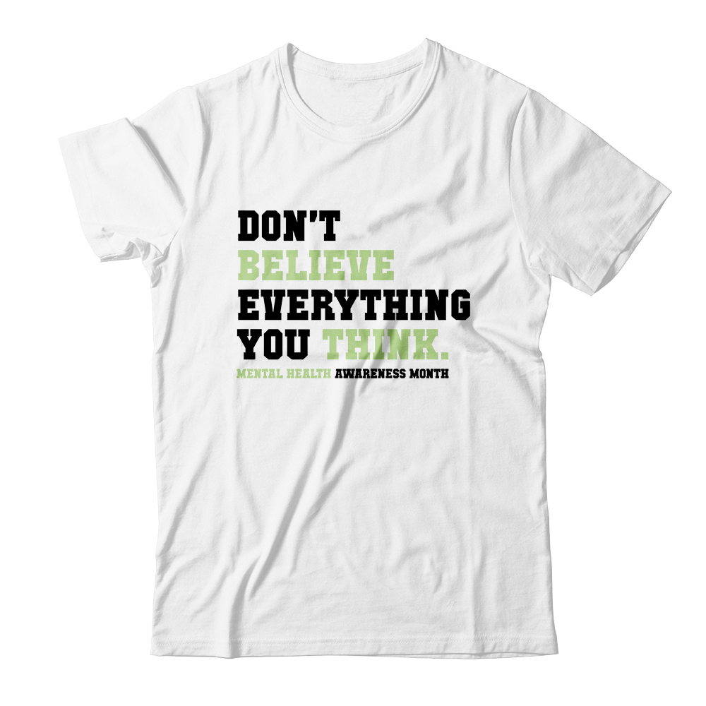 "Represent ""Don't Believe Everything You Think"""