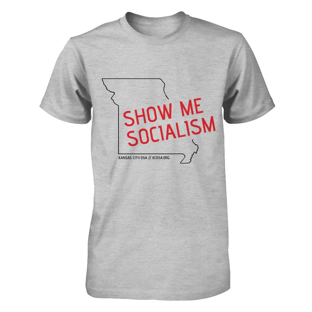 Show Me Socialism T-Shirt