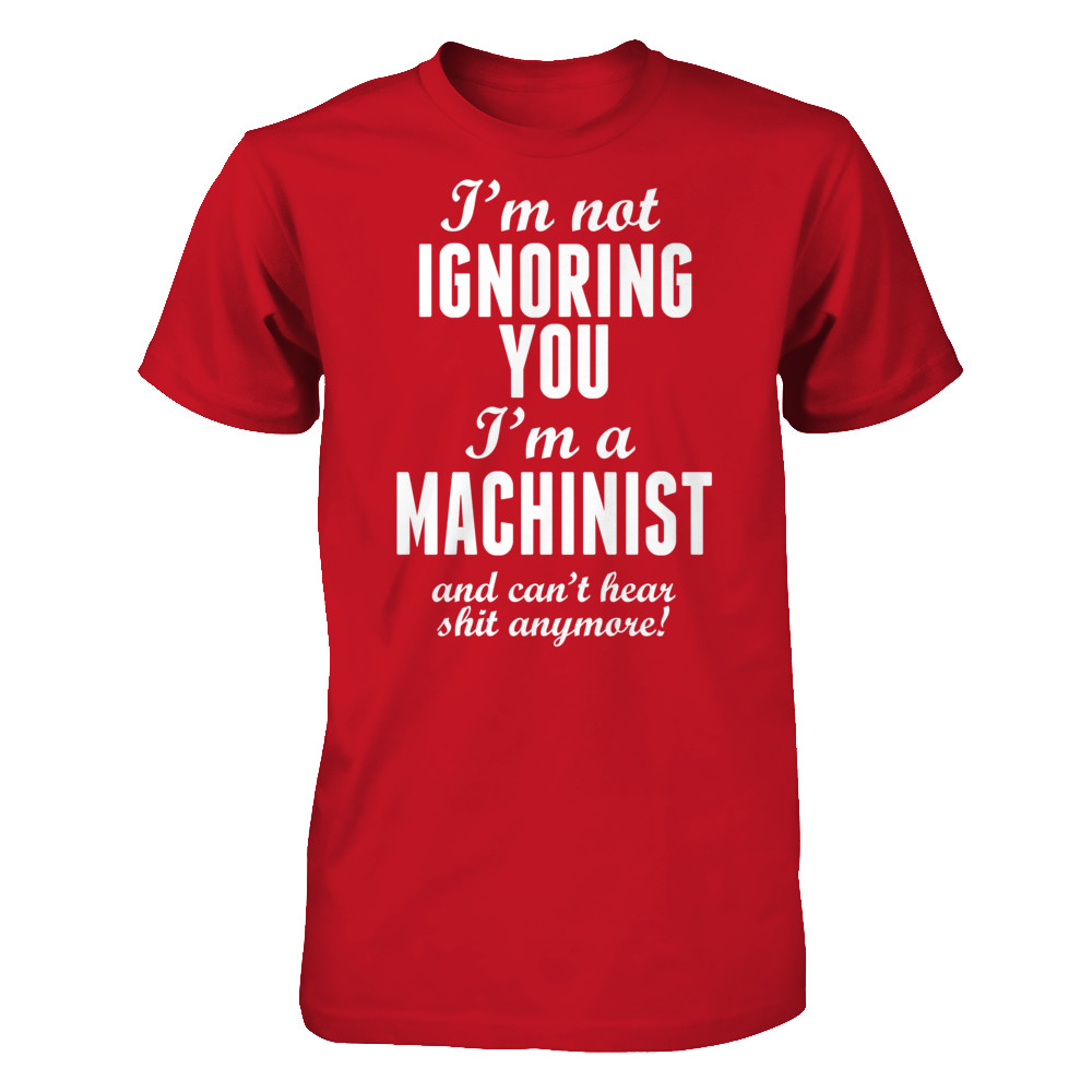 Not Ignoring - Machinist 4/13