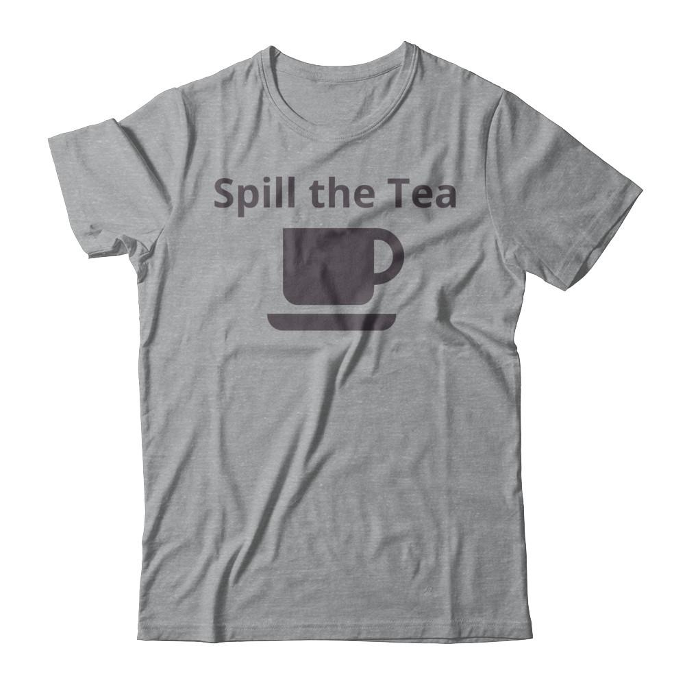 Spill the Tea Tee