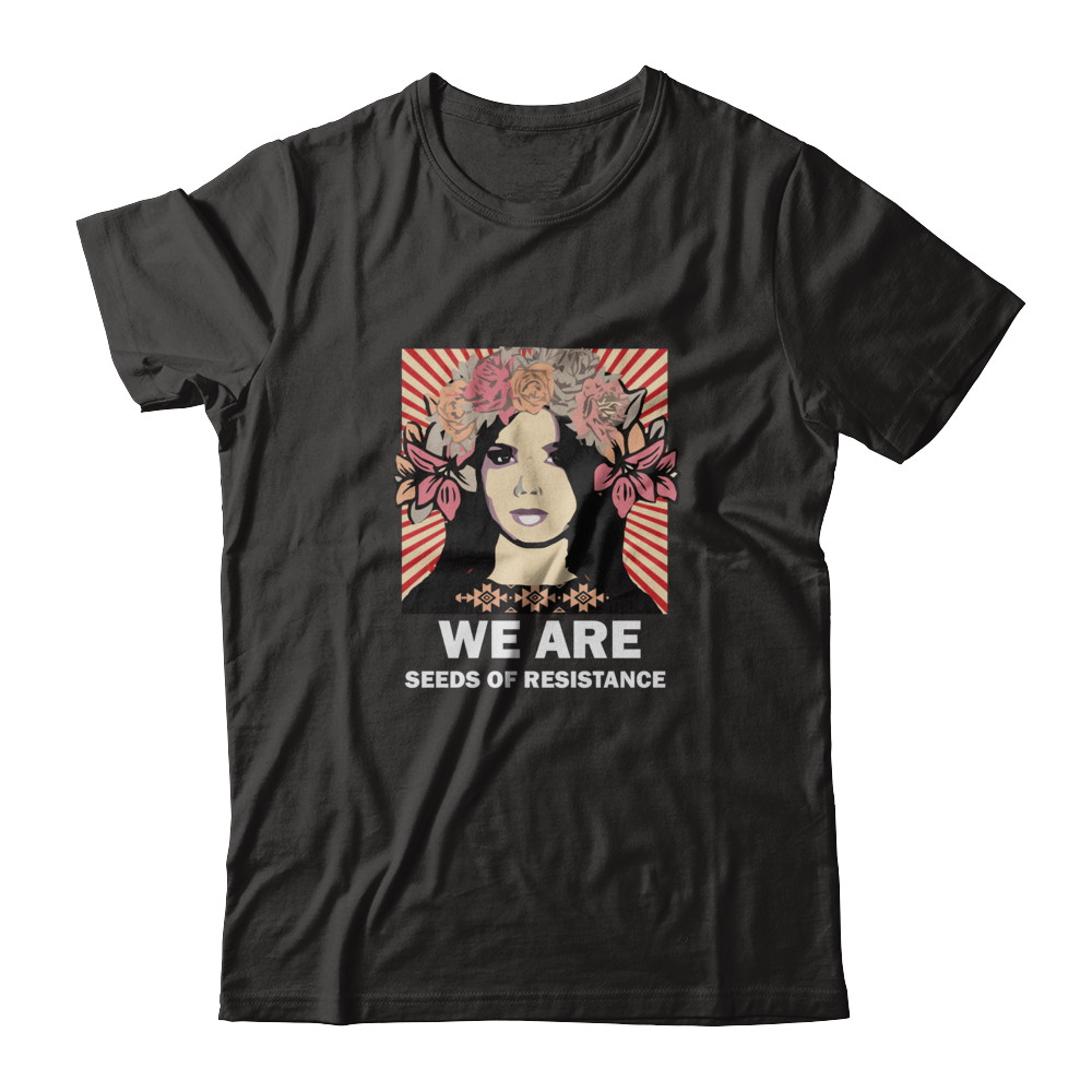 We are Seeds of Resistance