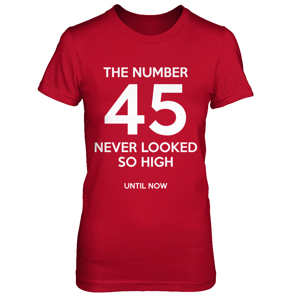 45 IS TOO DAMN HIGH Limited Edition Tee