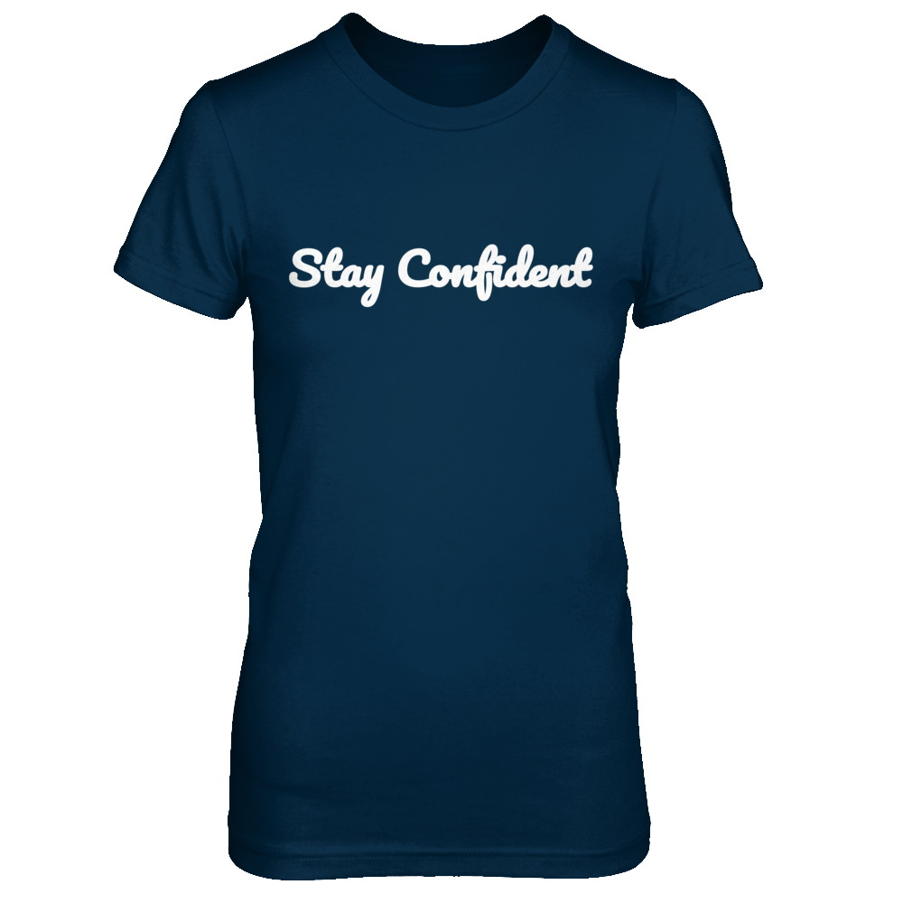 Stay Confident Original Dark Boyfriend T