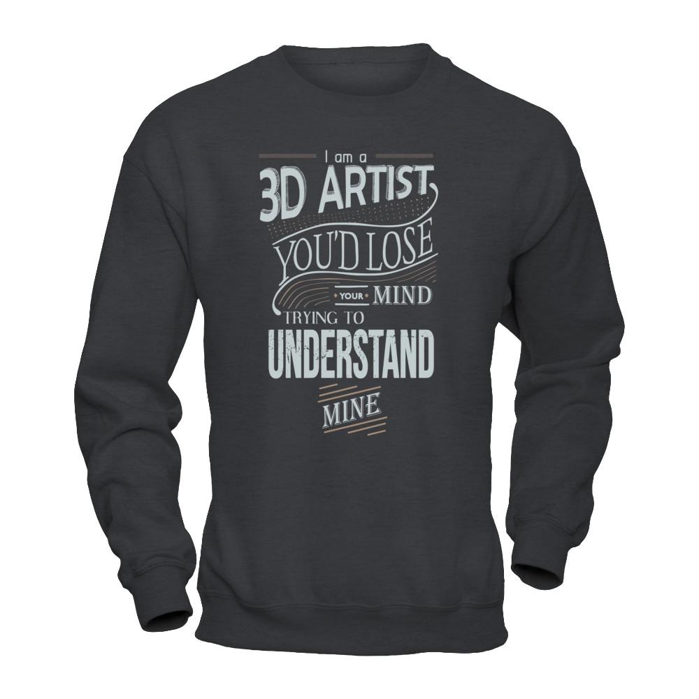 3D Artist - You'd lose your mind