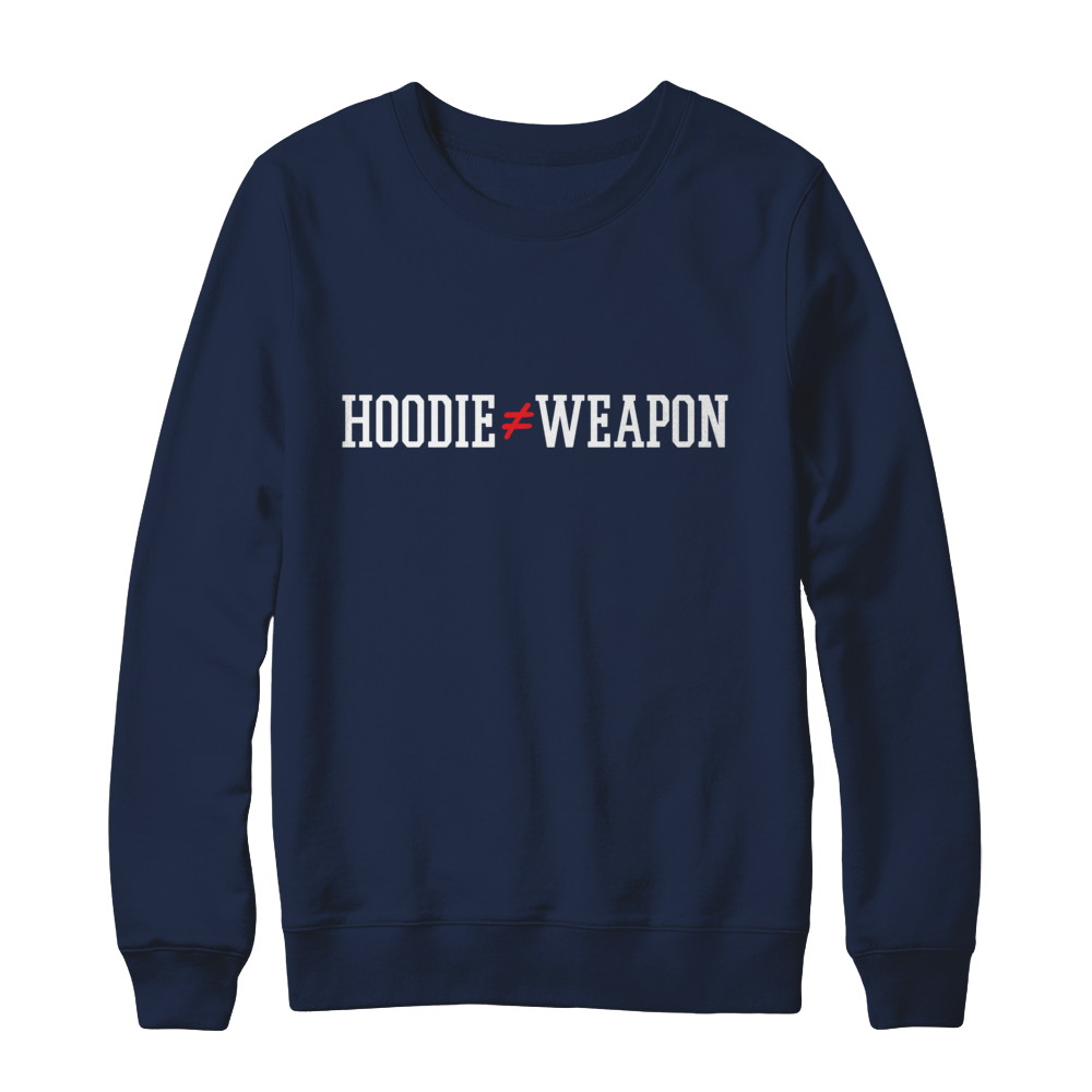"""A HOODIE IS NOT A WEAPON"""