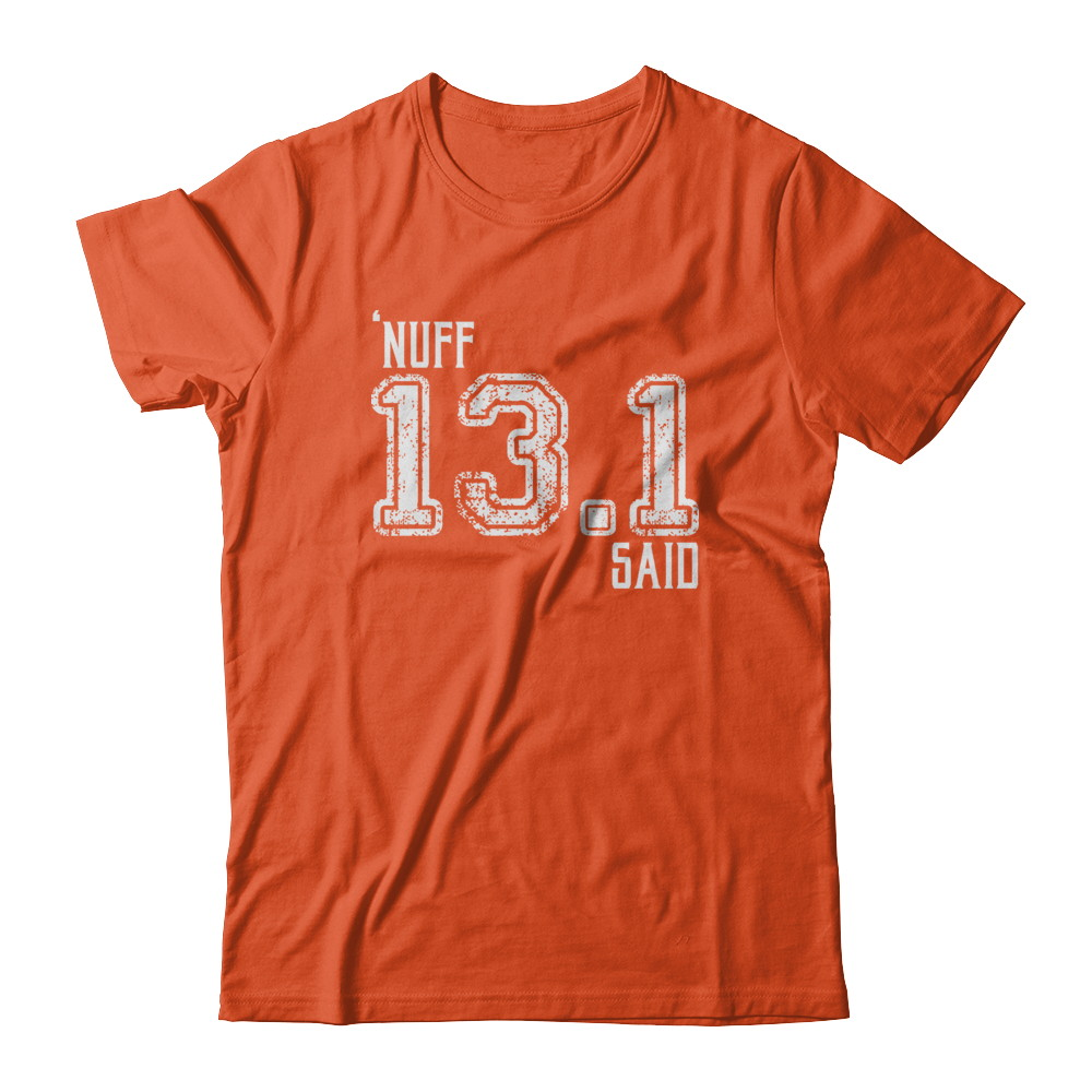 'Nuff Said 13.1!