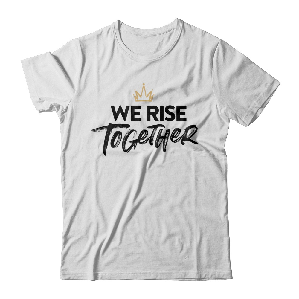 WE RISE TOGETHER – CLASSIC WHT