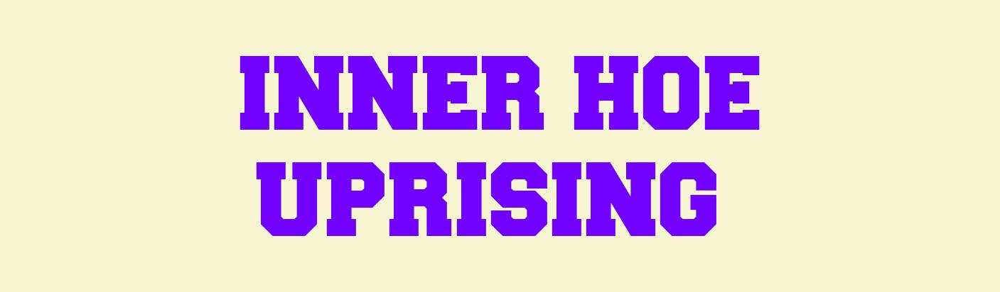 Inner Hoe Uprising Store