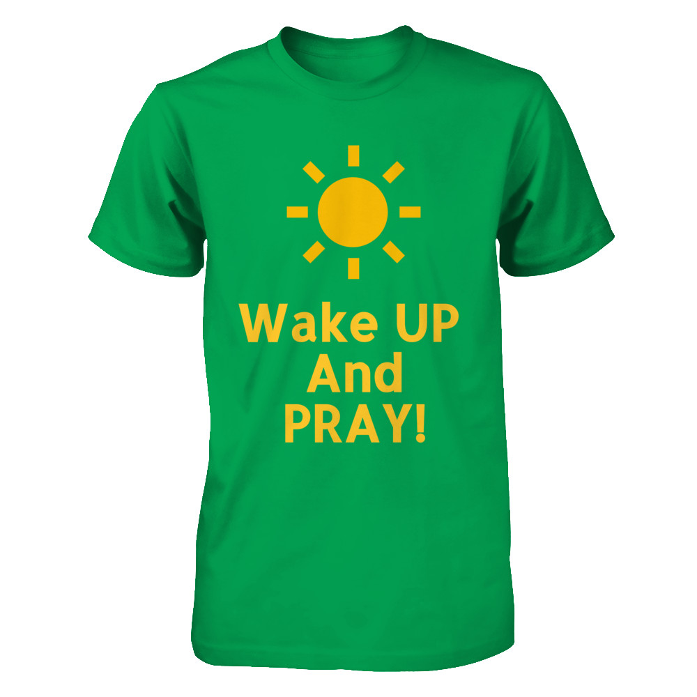 Wake UP And PRAY!