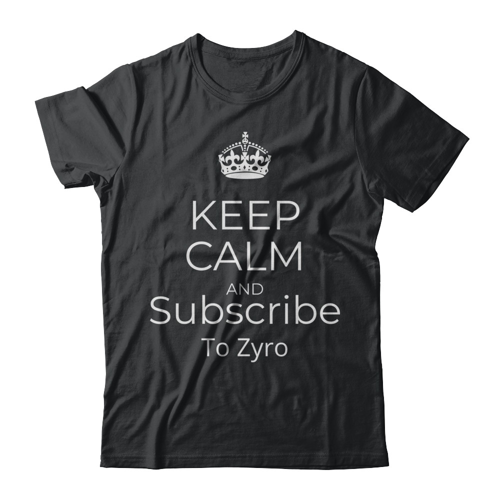 Zyros Keep Calm And Subscribe Shirt