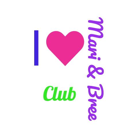 Mari & Bree Club