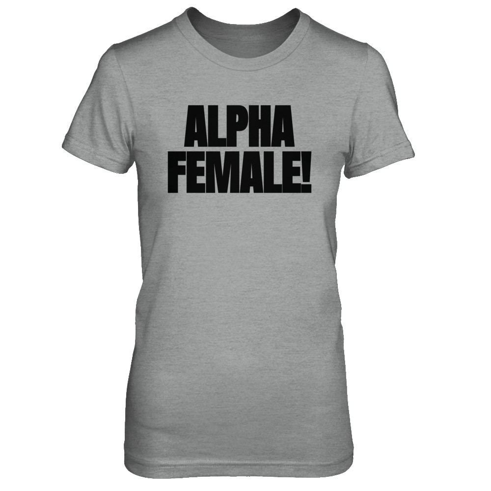 Alpha Female!