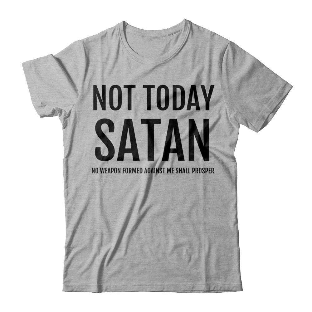 Not Today Satan Unisex Tee