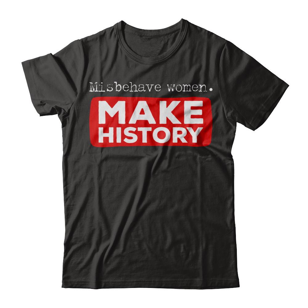 Misbehave Women. Make History. | xActivist