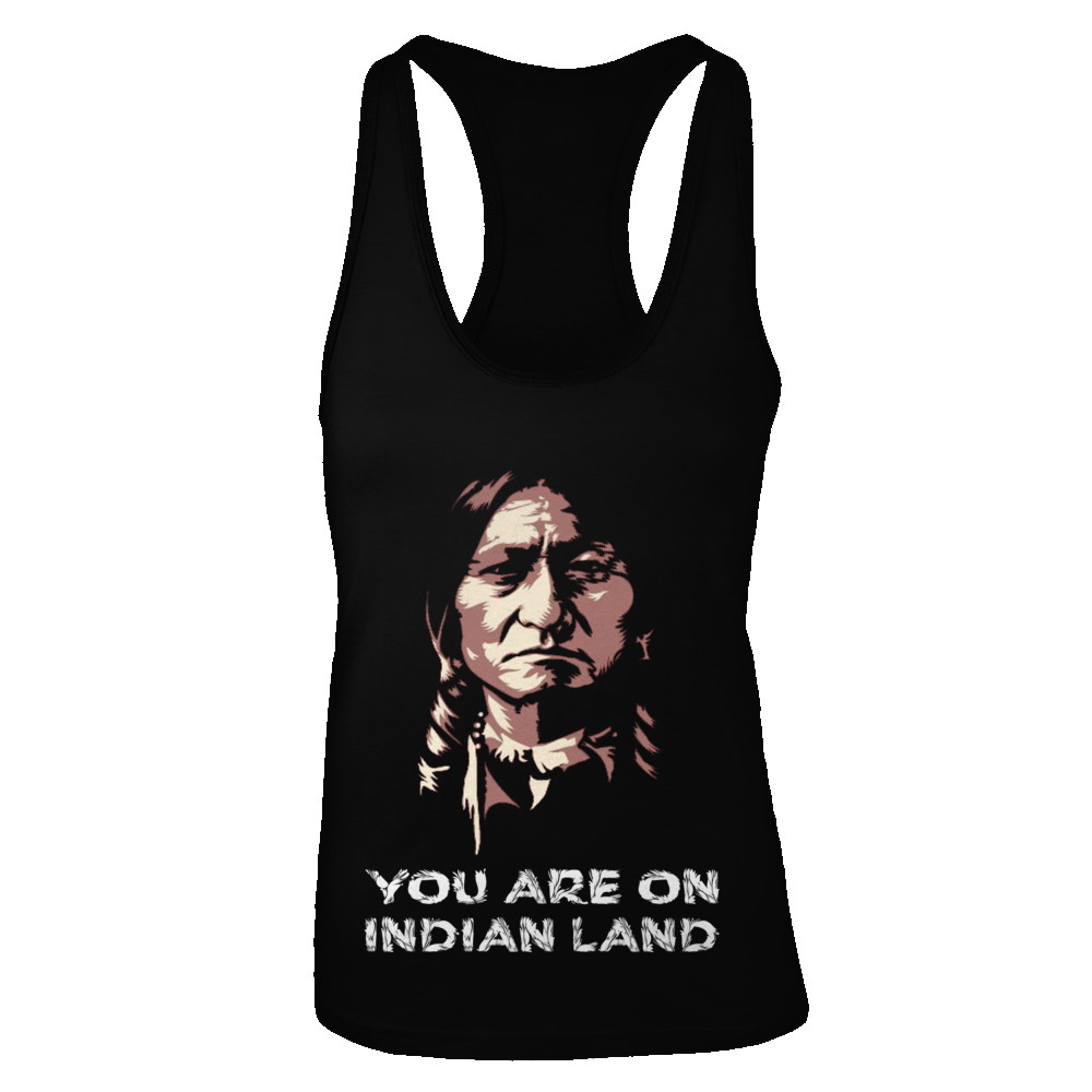 You Are On Indian Land !