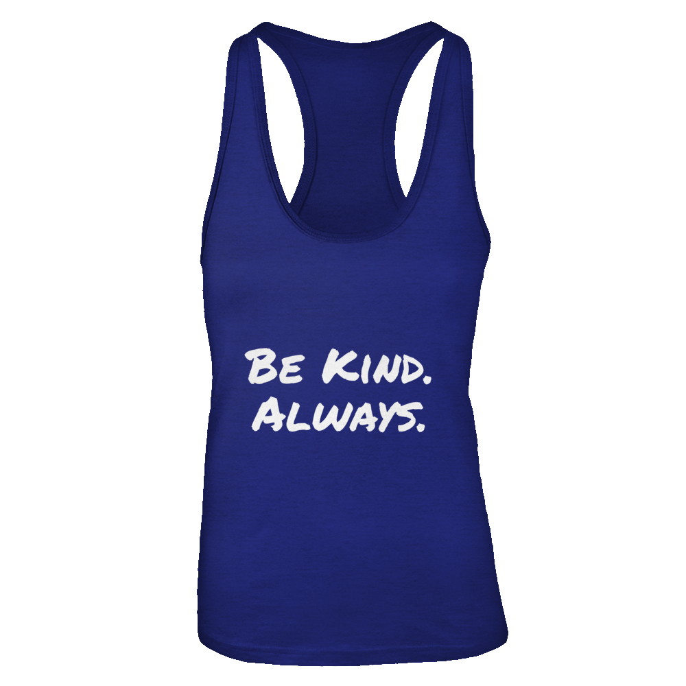 Be Kind. Always. by D.O.P.E. Women's tanks