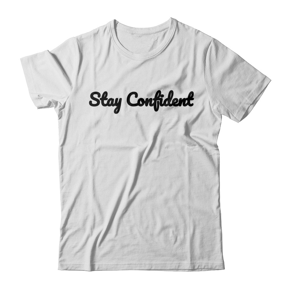 Stay Confident - Gildan Short Sleeve
