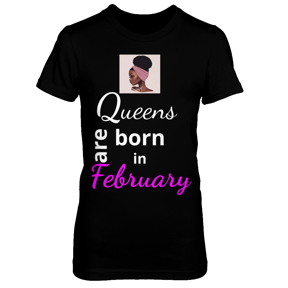 Queens are born in February-shirt