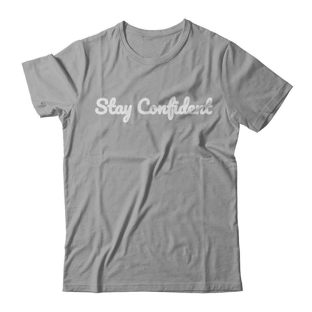 Stay Confident Original Dark T Shirt