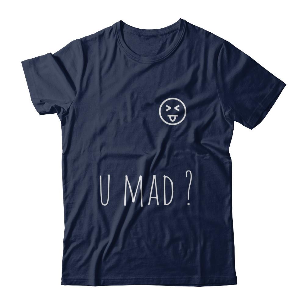 U mad ? Shirt
