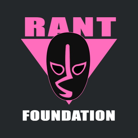 THE RANT FOUNDATION PODCAST