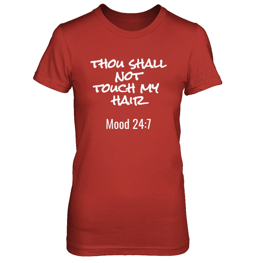 THOU SHALL NOT TOUCH MY HAIR!
