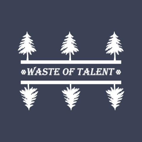 Waste Of Talent Clothing