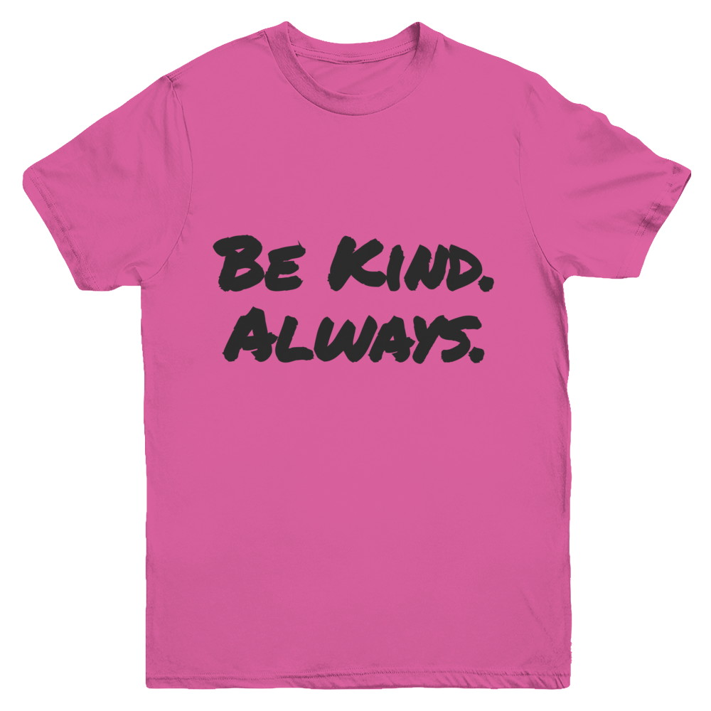 Be Kind. Always. by D.O.P.E. (Youth & Kid)