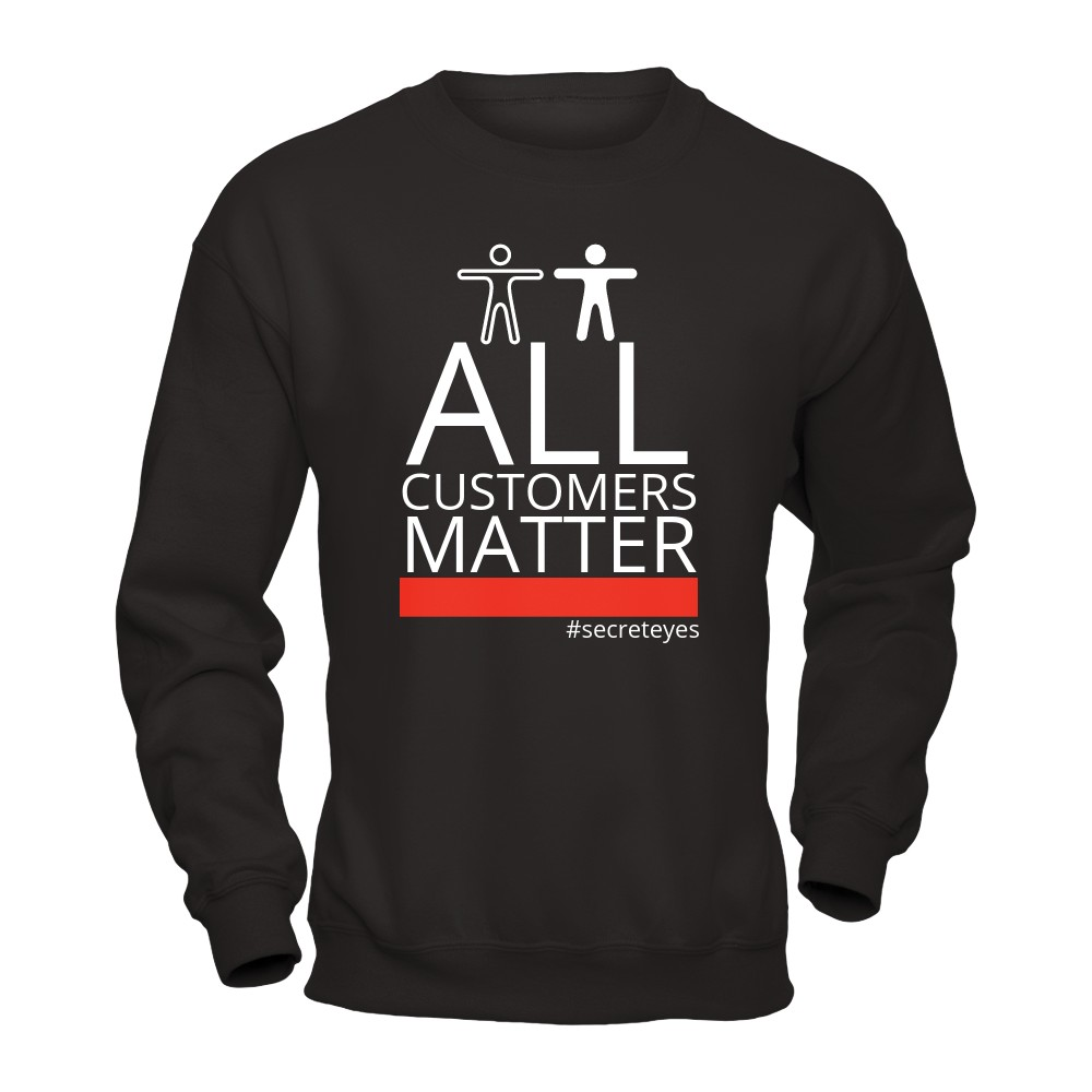 ALL CUSTOMERS MATTER T-SHIRT BLACK FRIDAY