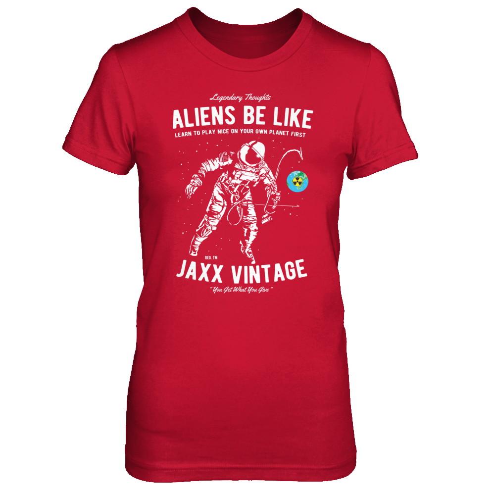 Women's T-Shirt - Aliens Be Like - Bro Discount