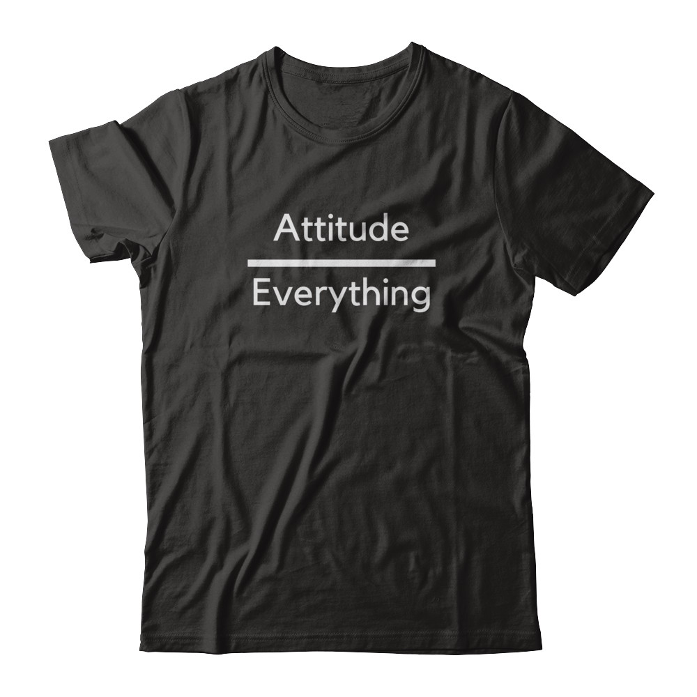 Attitude Over Everything Black T-Shirt