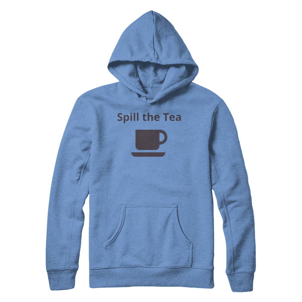 Spill The Tea Hoodie Carolina Blue
