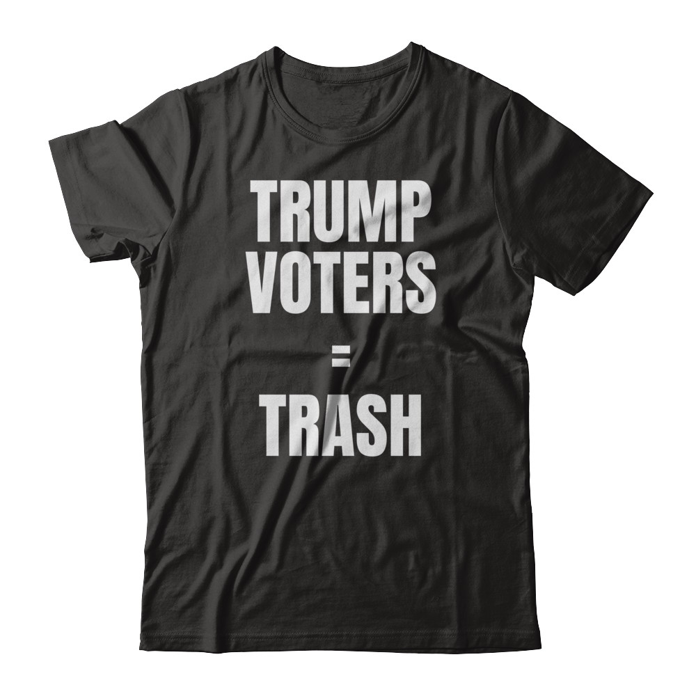 Trump Voters = Trash