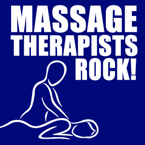 Massage Therapists Rock!