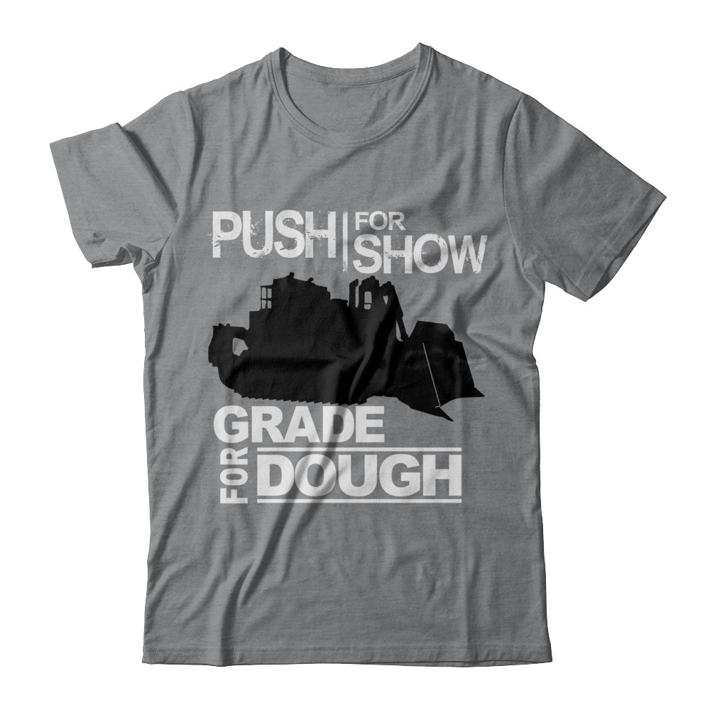 PUSH For Show / GRADE For Dough