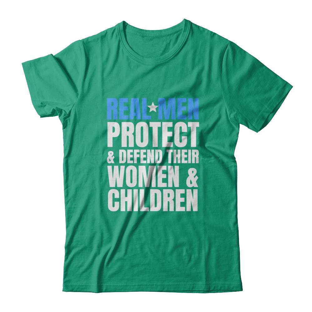 Real Men Protect & Defend Their Family