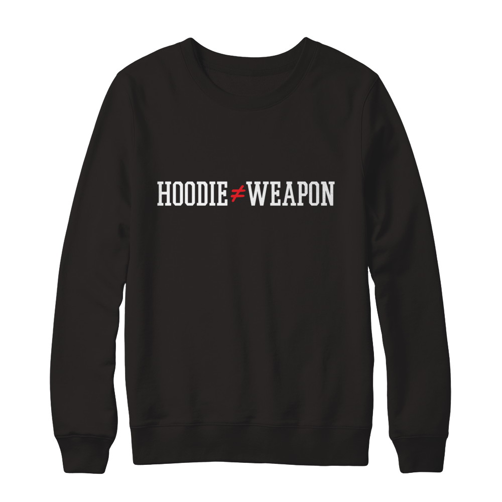 """""""A HOODIE IS NOT A WEAPON"""""""