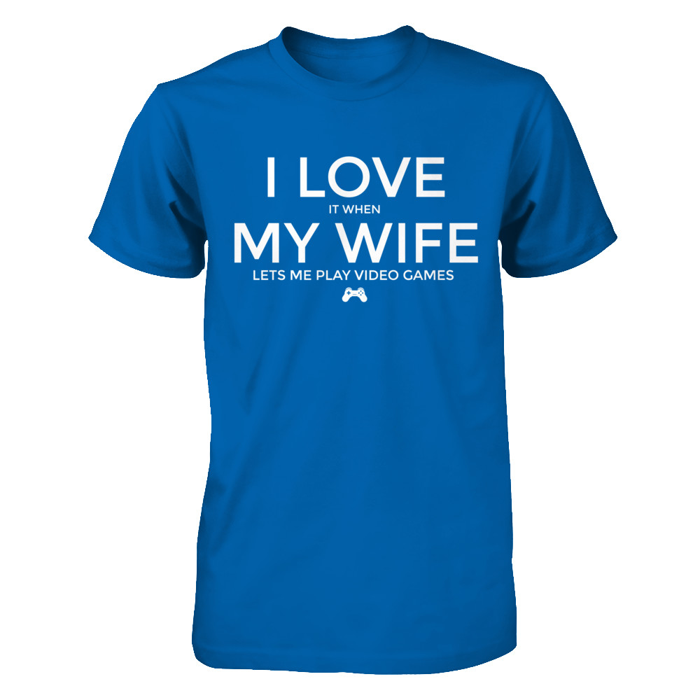 Wife & Video Games T-Shirt