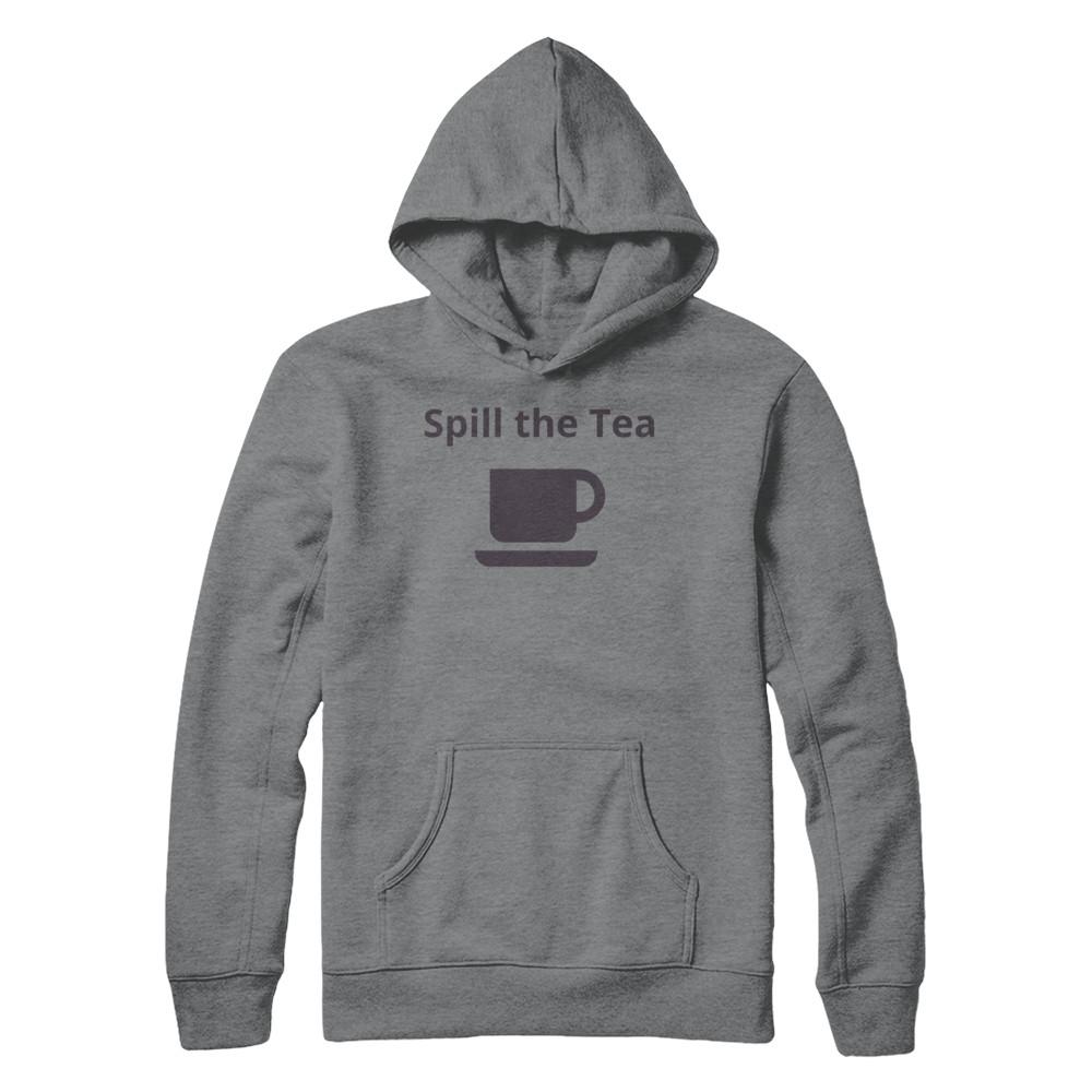 Spill The Tea Hoodie Grey