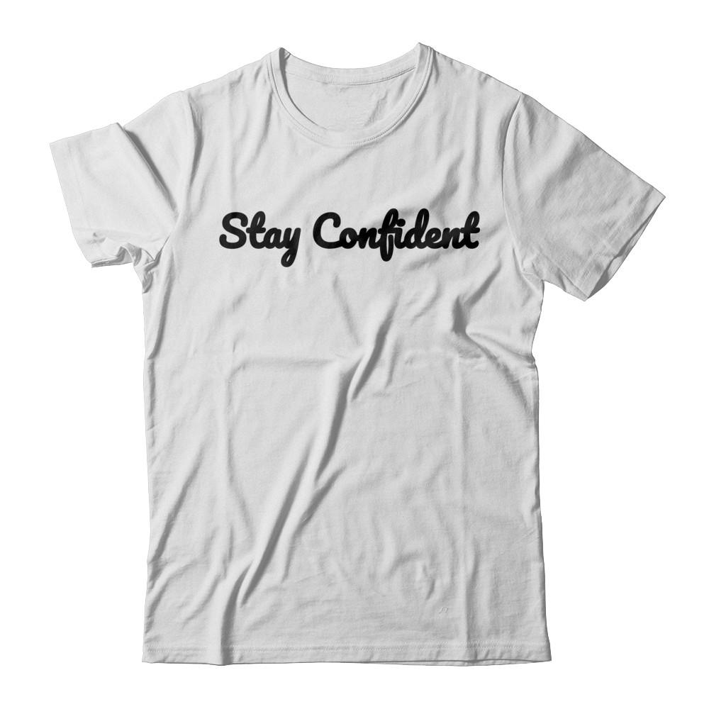 Stay Confident Plain T