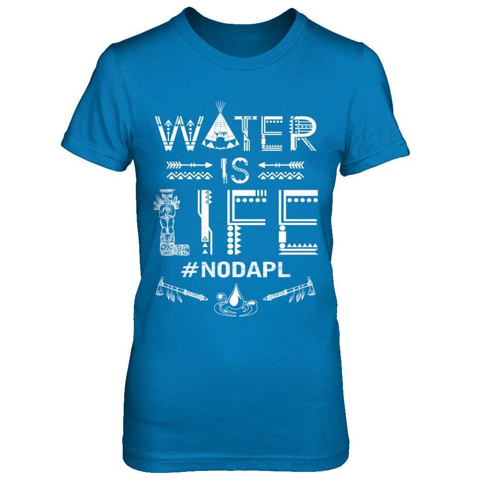 WATER IS LIFE - #NODAPL