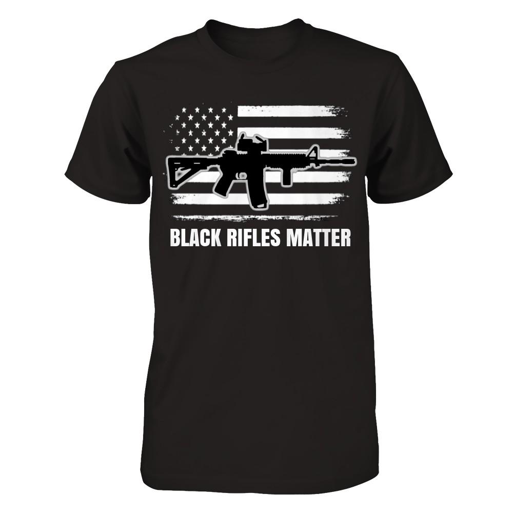 BLACK RIFLES MATTER **