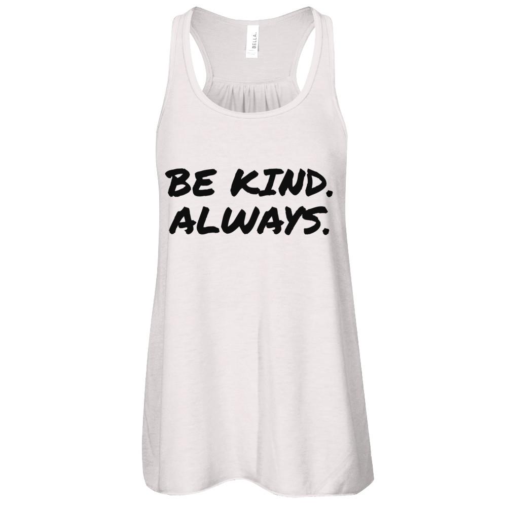 Be Kind. Always. Pink Tanks