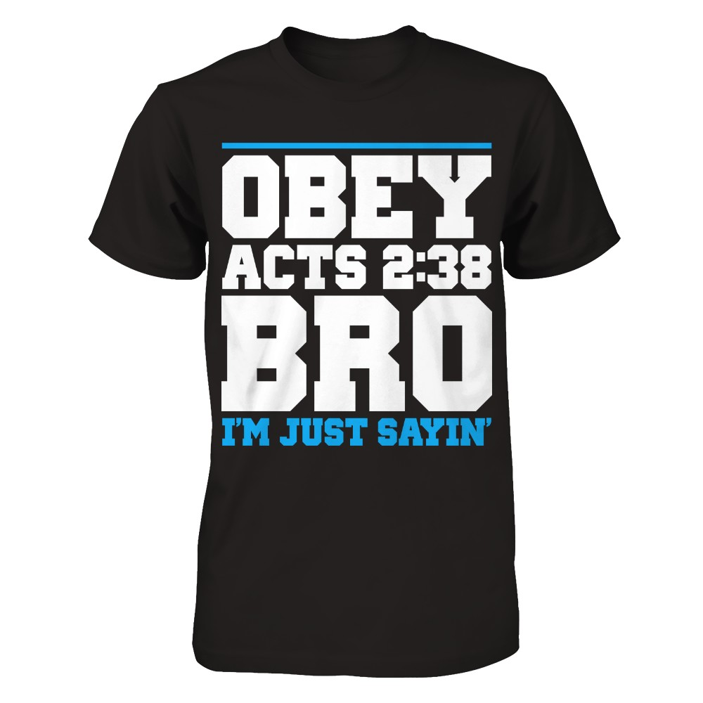 OBEY ACTS 2:38 BRO IM JUST SAYIN'