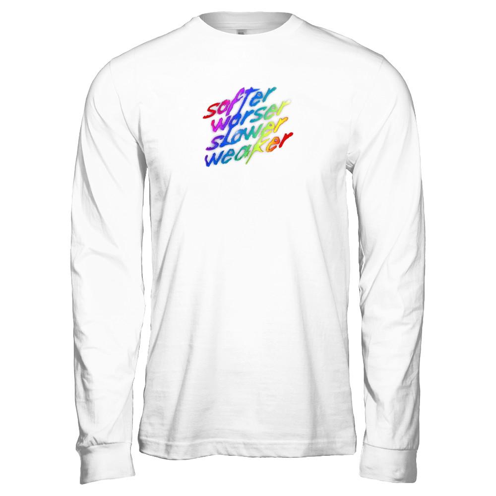 Softer Worser Slower Weaker T-shirt
