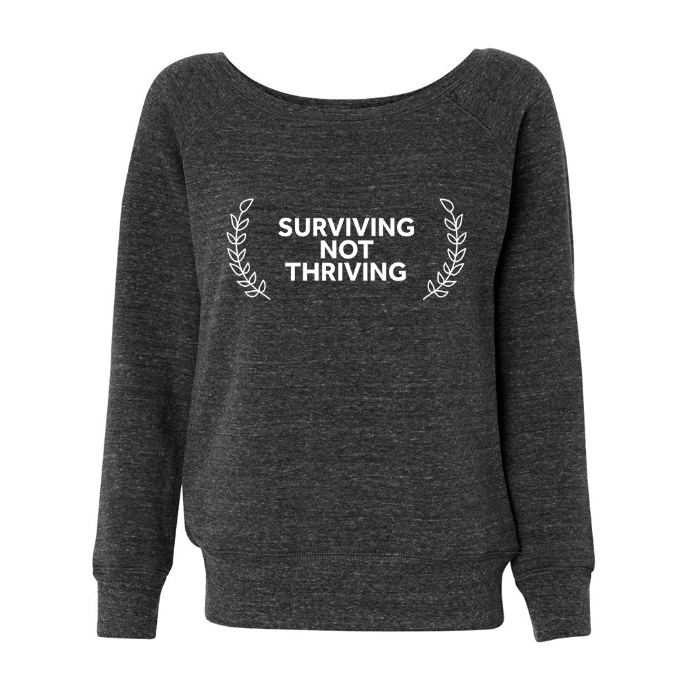 """The Home Edit """"Surviving Not Thriving"""" Apparel"""