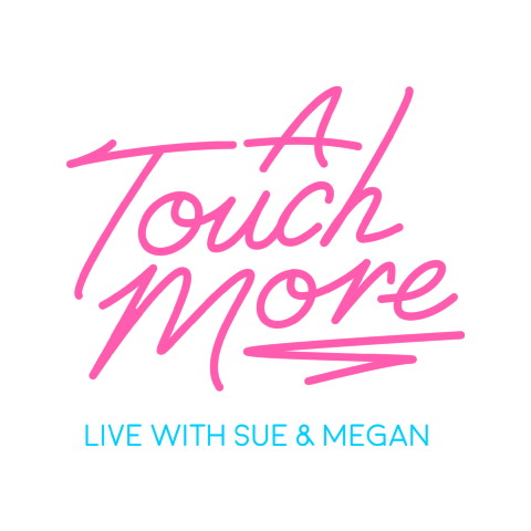A Touch More | Live With Sue & Megan